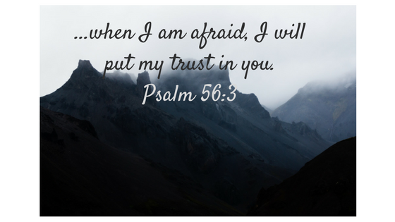 when-i-am-afraid-i-will-put-my-trust-in-you-psalm-56_3